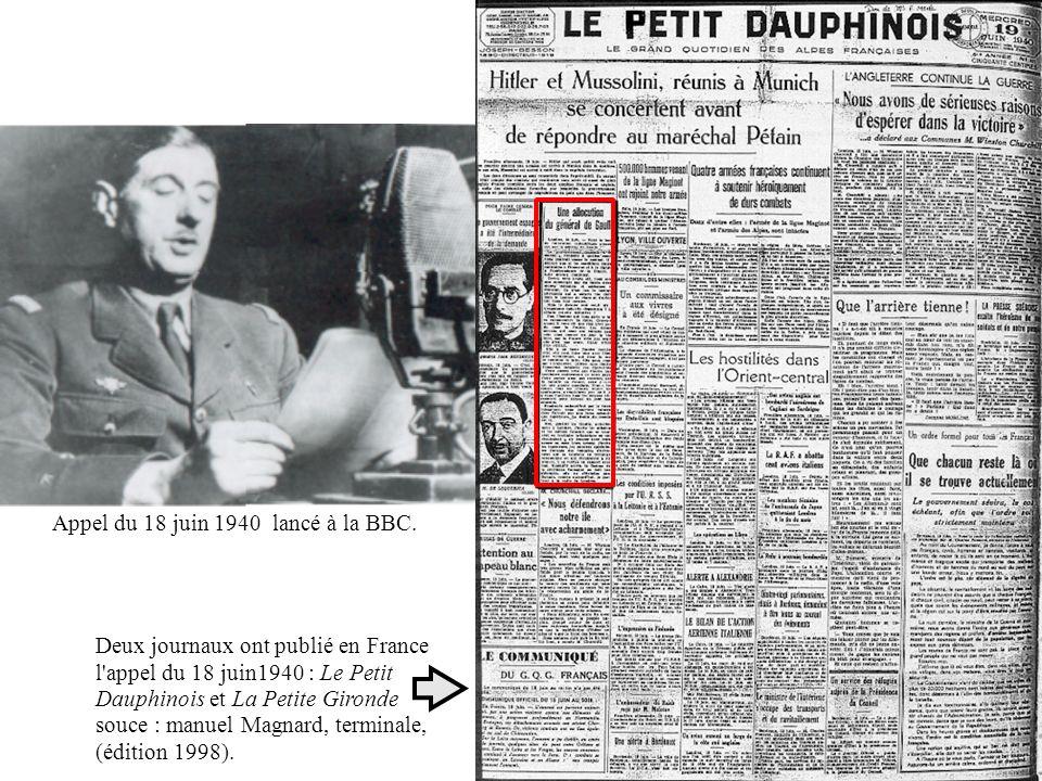 Deux journaux ont publié en France l'appel du 18 juin1940 : Le Petit Dauphinois et La Petite Gironde souce : manuel Magnard, terminale, (édition 1998)