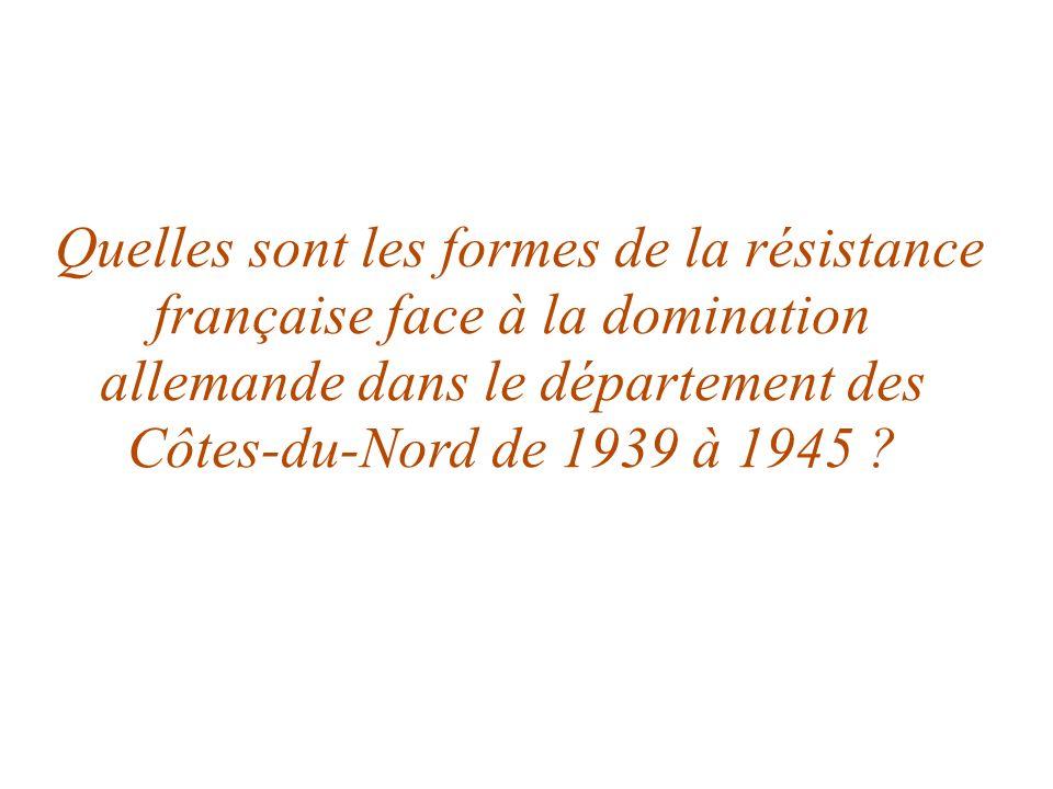 Quelles sont les formes de la résistance française face à la domination allemande dans le département des Côtes-du-Nord de 1939 à 1945 ?
