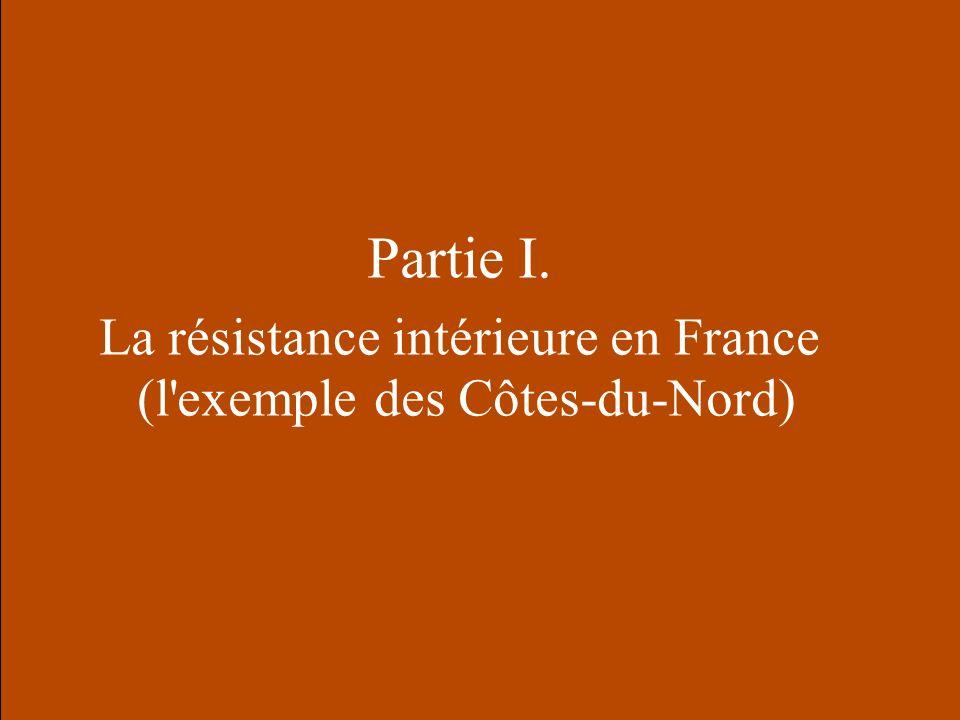 Partie I. La résistance intérieure en France (l'exemple des Côtes-du-Nord)