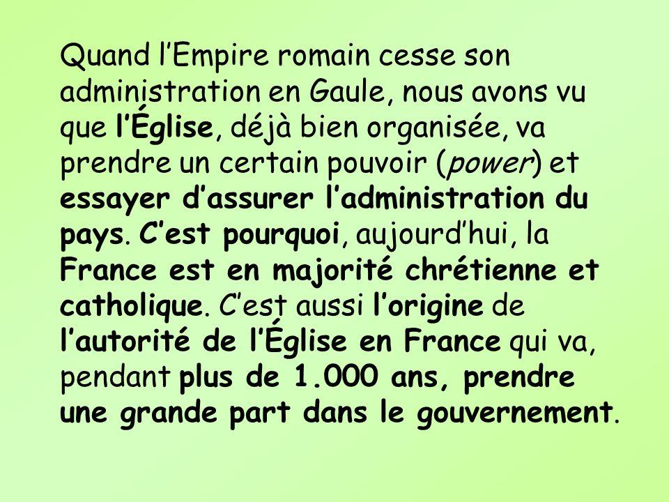 Quand lEmpire romain cesse son administration en Gaule, nous avons vu que lÉglise, déjà bien organisée, va prendre un certain pouvoir (power) et essay