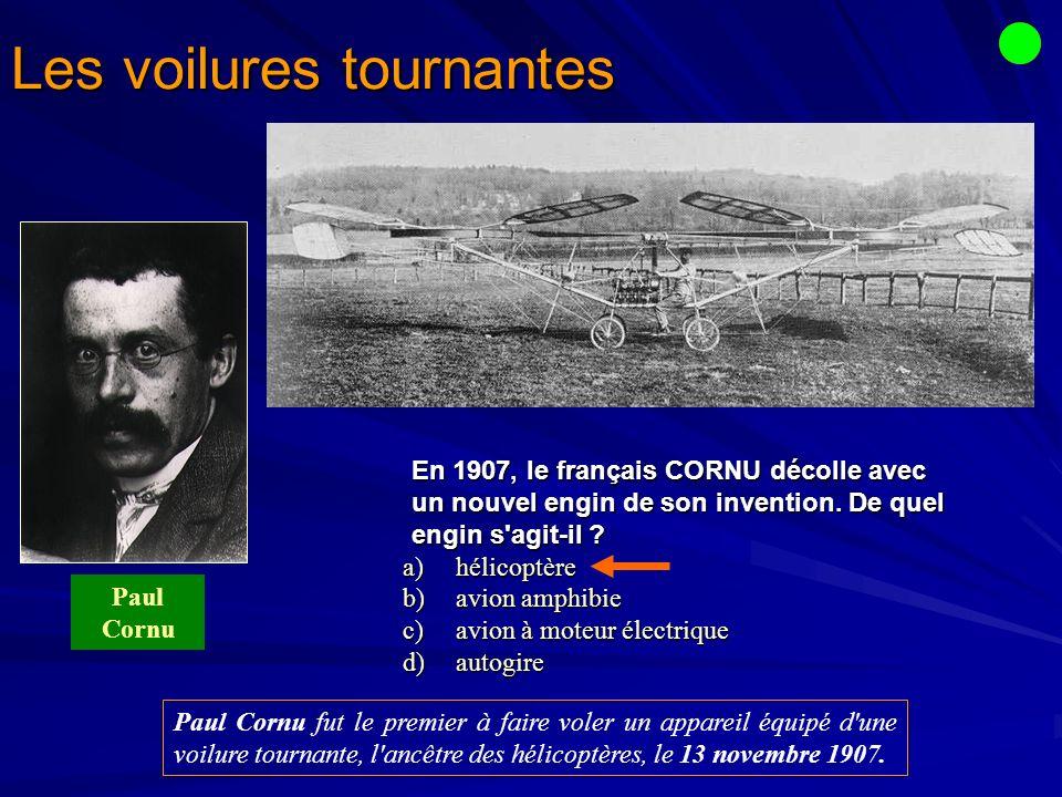 En 1907, le français CORNU décolle avec un nouvel engin de son invention.