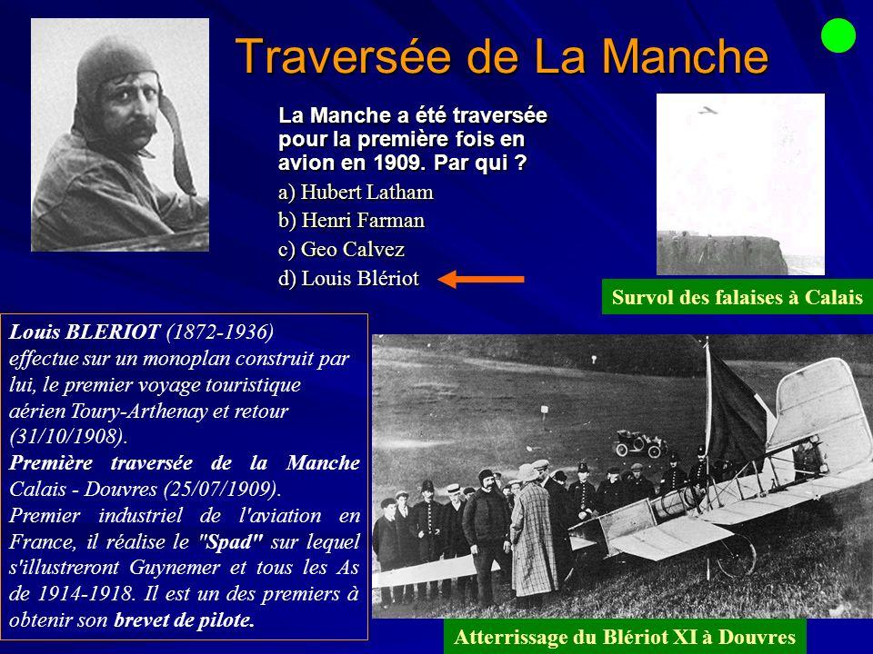 Traversée de La Manche La Manche a été traversée pour la première fois en avion en 1909.