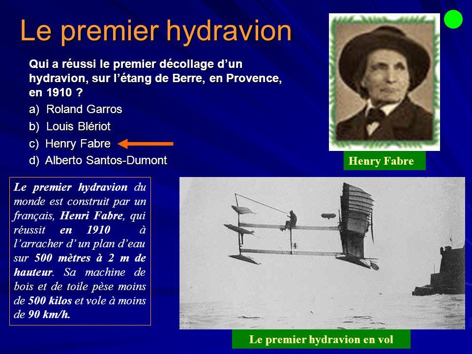 Qui a réussi le premier décollage dun hydravion, sur létang de Berre, en Provence, en 1910 .
