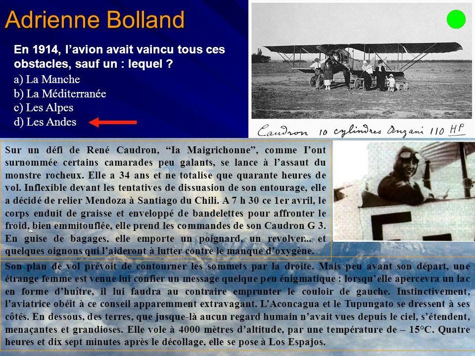 Adrienne Bolland Sur un défi de René Caudron, Ia Maigrichonne, comme Iont surnommée certains camarades peu galants, se lance à lassaut du monstre rocheux.