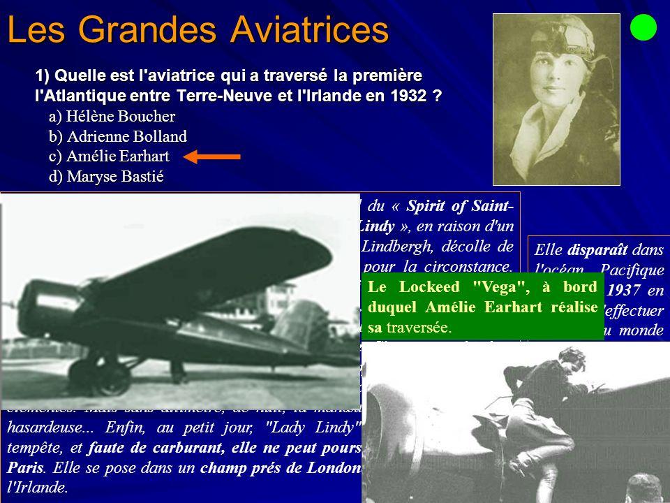 Les Grandes Aviatrices Le 20 mai 1932, exactement cinq ans après le vol du « Spirit of Saint- Louis », celle que Railey avait surnommée « Lady Lindy », en raison d un ressemblance qu il lui avait trouvée avec Charles Lindbergh, décolle de Terre-Neuve à bord d un Lockheed Vega modifié pour la circonstance.