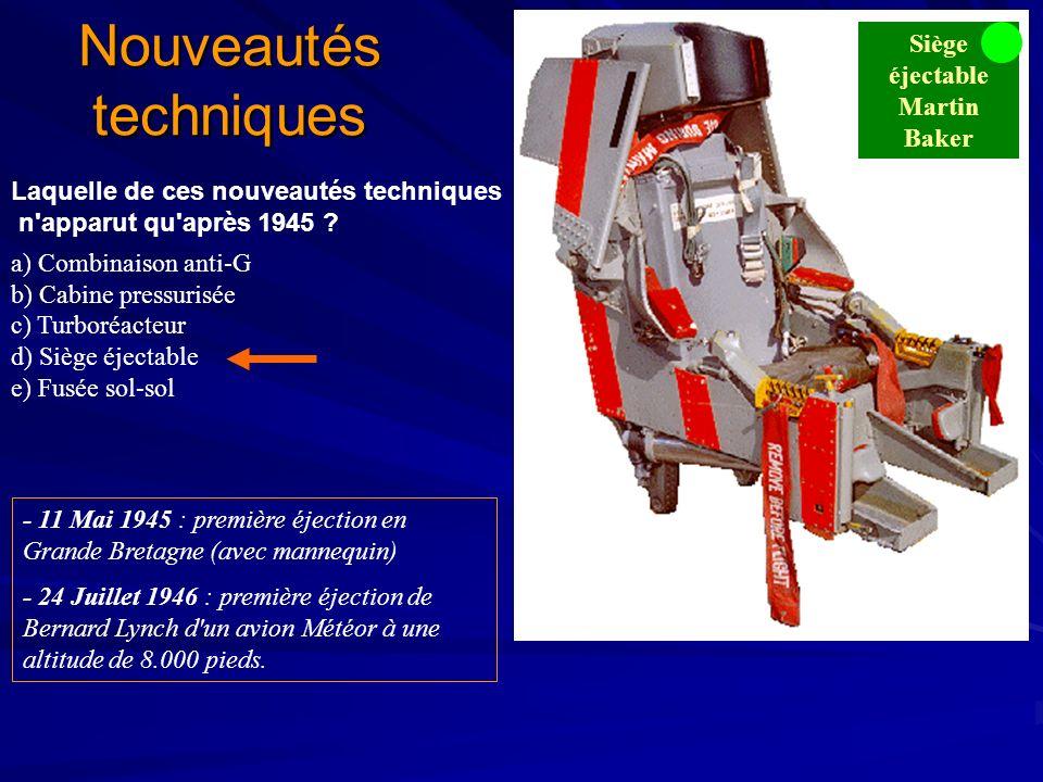 Nouveautés techniques Essai de siège éjectable Laquelle de ces nouveautés techniques n apparut qu après 1945 .