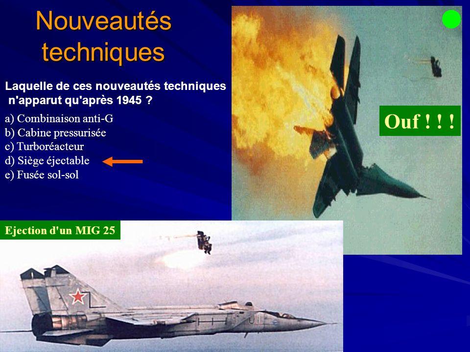 Ouf .Nouveautés techniques Laquelle de ces nouveautés techniques n apparut qu après 1945 .