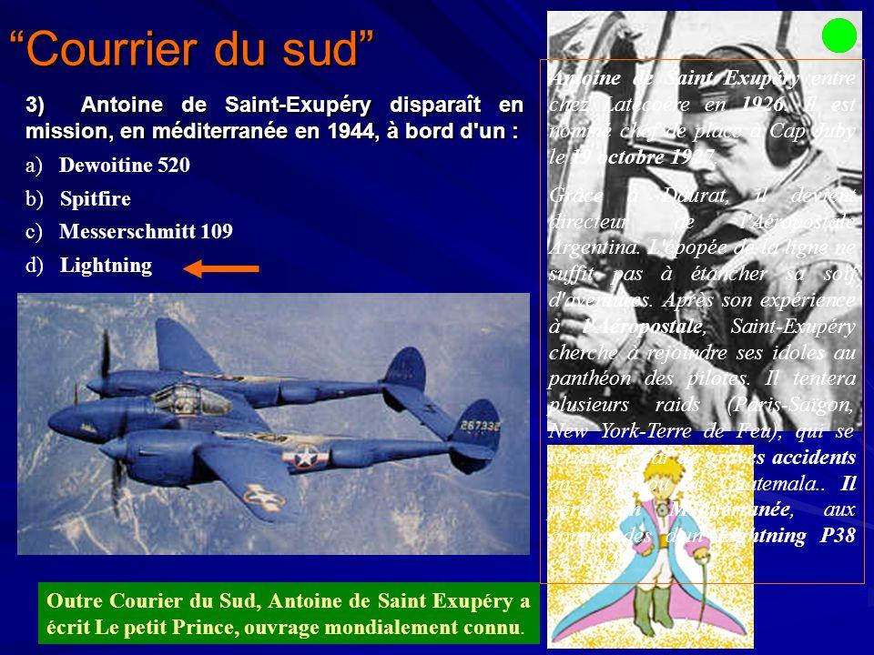Courrier du sud Outre Courier du Sud, Antoine de Saint Exupéry a écrit Le petit Prince, ouvrage mondialement connu.