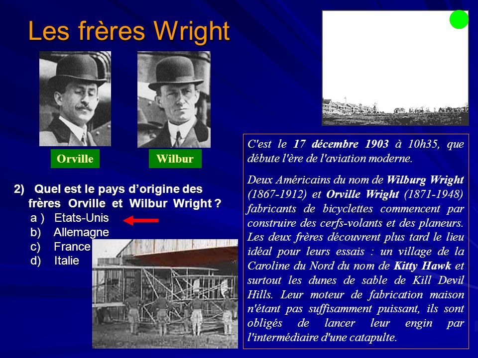 2) Quel est le pays dorigine des frères Orville et Wilbur Wright .