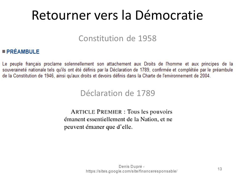 Constitution de 1958 Déclaration de 1789 Retourner vers la Démocratie 13 Denis Dupré - https://sites.google.com/site/financeresponsable/