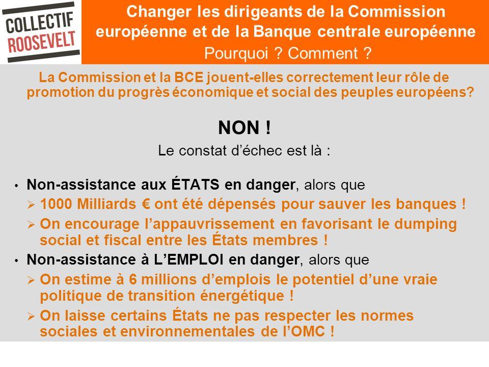 Changer les dirigeants de la Commission européenne et de la Banque centrale européenne Pourquoi ? Comment ? La Commission et la BCE jouent-elles corre