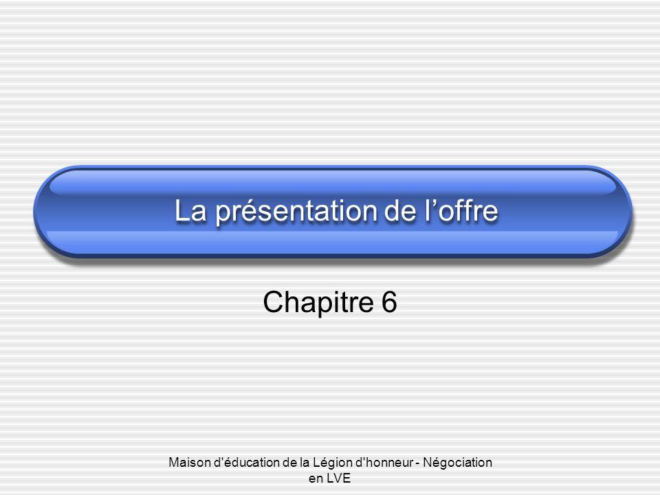 Maison d'éducation de la Légion d'honneur - Négociation en LVE La présentation de loffre Chapitre 6
