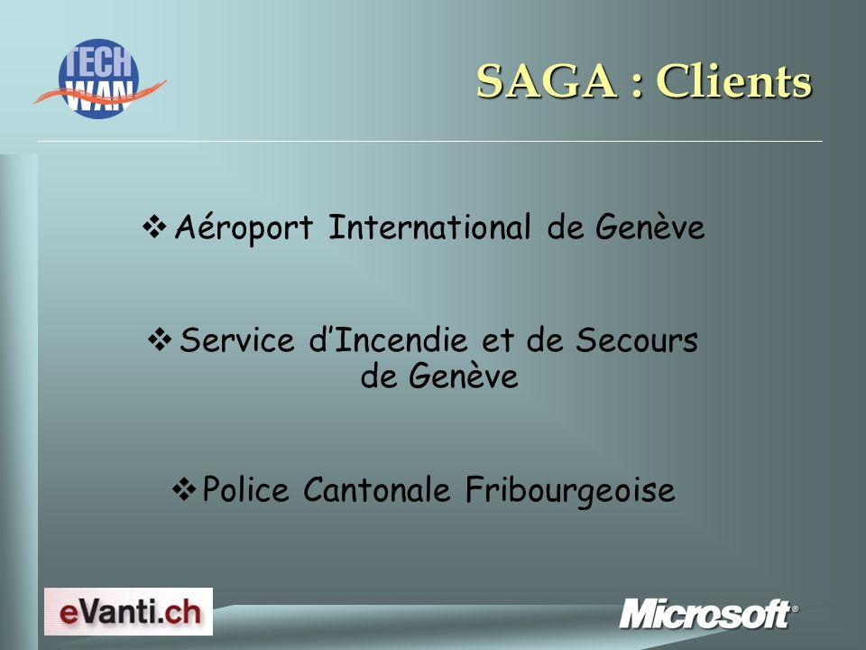 SAGA : Clients Aéroport International de Genève Service dIncendie et de Secours de Genève Police Cantonale Fribourgeoise