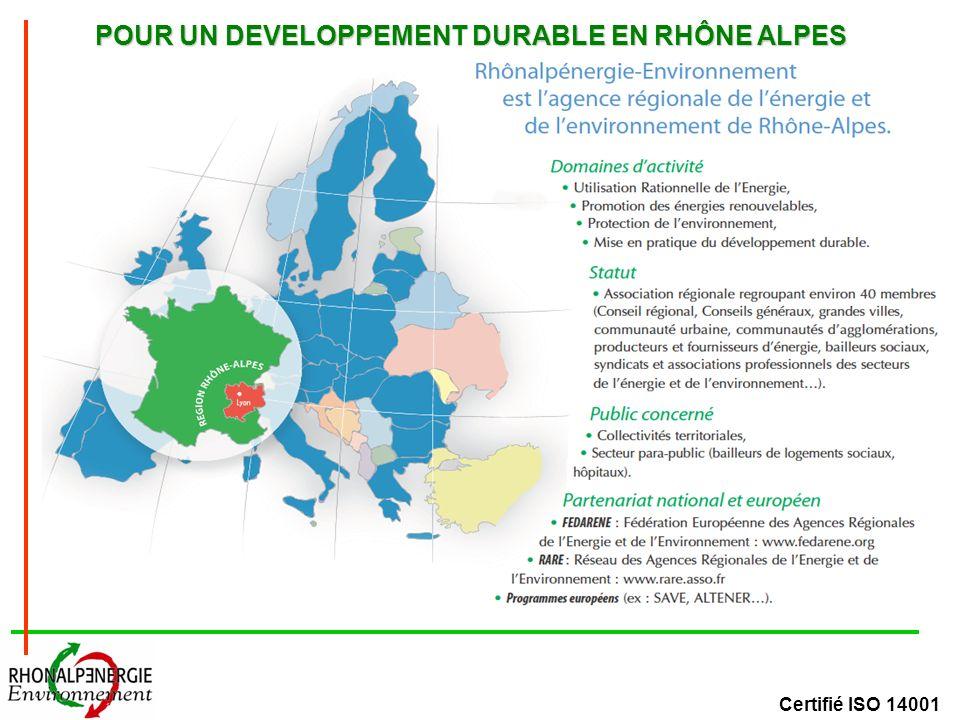 Certifié ISO 14001 POUR UN DEVELOPPEMENT DURABLE EN RHÔNE ALPES