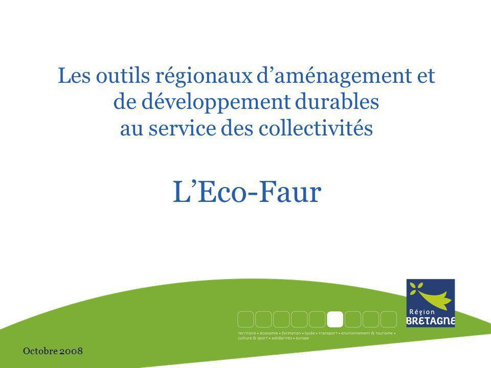 Les outils régionaux daménagement et de développement durables au service des collectivités LEco-Faur Octobre 2008