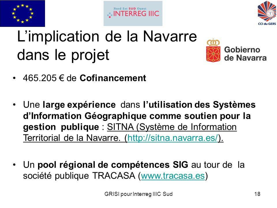 GRISI pour Interreg IIIC Sud18 Limplication de la Navarre dans le projet 465.205 de Cofinancement Une large expérience dans lutilisation des Systèmes dInformation Géographique comme soutien pour la gestion publique : SITNA (Système de Information Territorial de la Navarre.