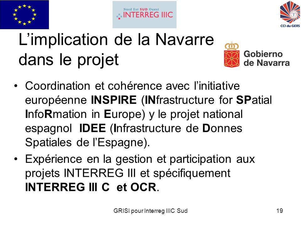 GRISI pour Interreg IIIC Sud19 Limplication de la Navarre dans le projet Coordination et cohérence avec linitiative européenne INSPIRE (INfrastructure for SPatial InfoRmation in Europe) y le projet national espagnol IDEE (Infrastructure de Donnes Spatiales de lEspagne).