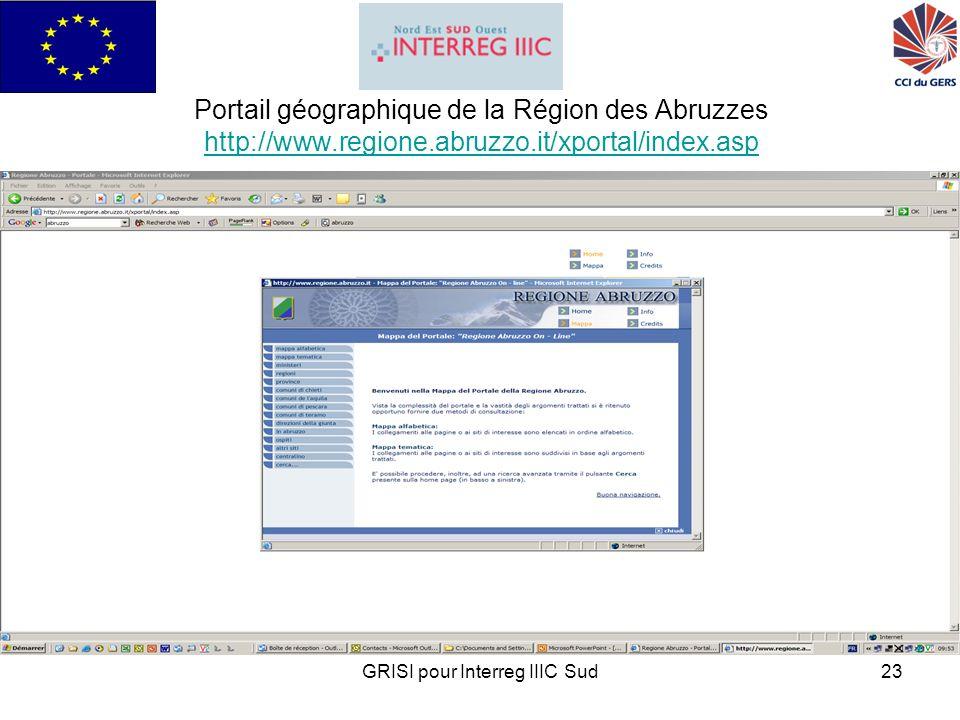 GRISI pour Interreg IIIC Sud23 Portail géographique de la Région des Abruzzes http://www.regione.abruzzo.it/xportal/index.asp http://www.regione.abruzzo.it/xportal/index.asp