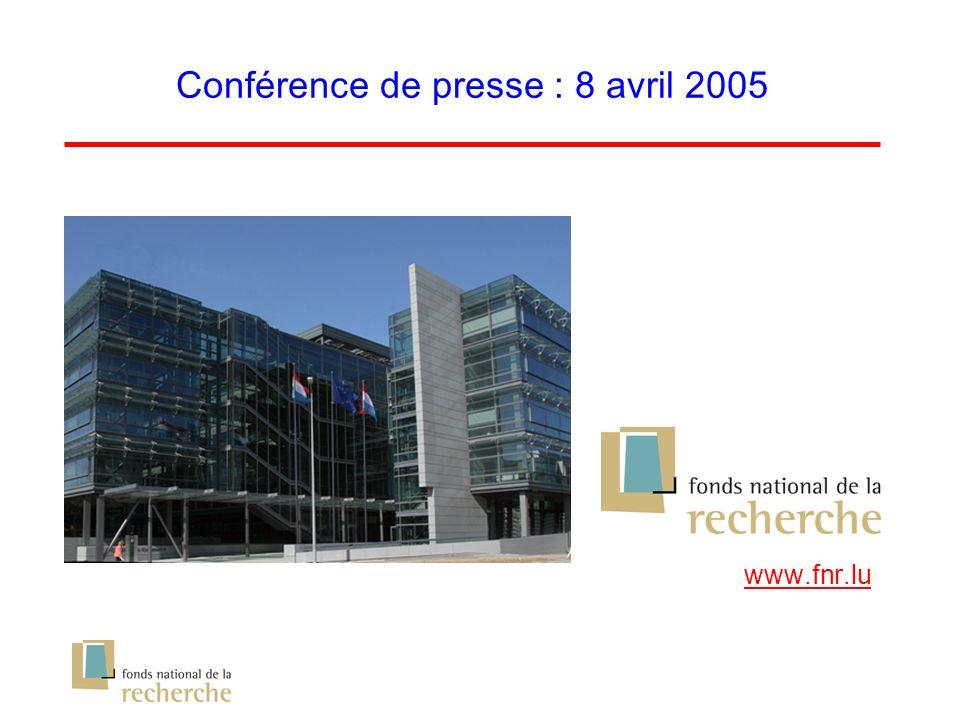 Conférence de presse : 8 avril 2005 www.fnr.lu