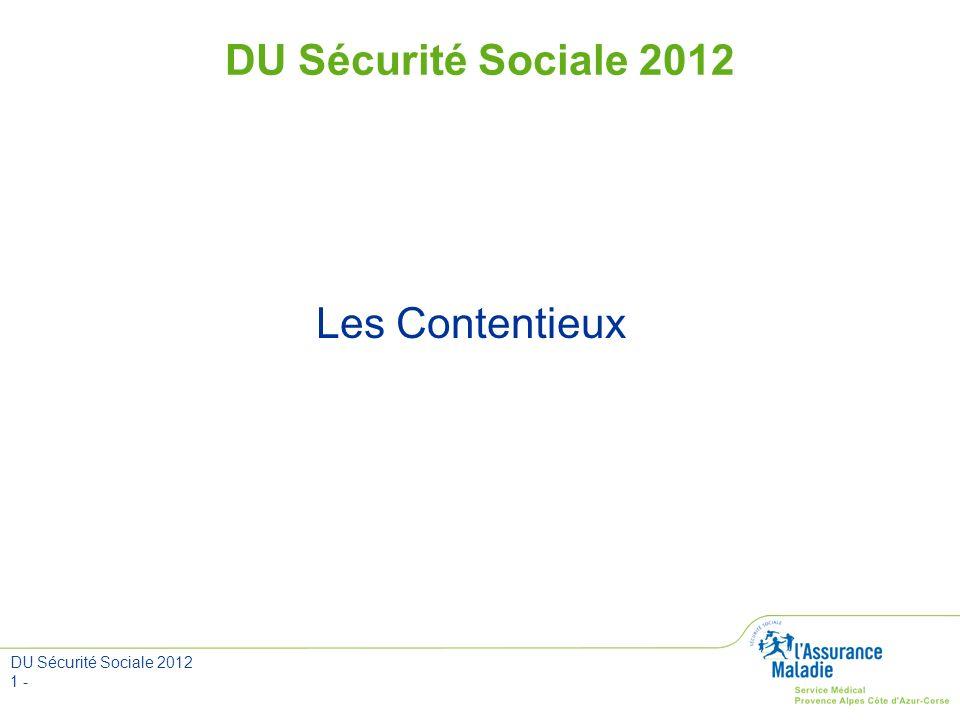 DU Sécurité Sociale 2012 1 - DU Sécurité Sociale 2012 Les Contentieux