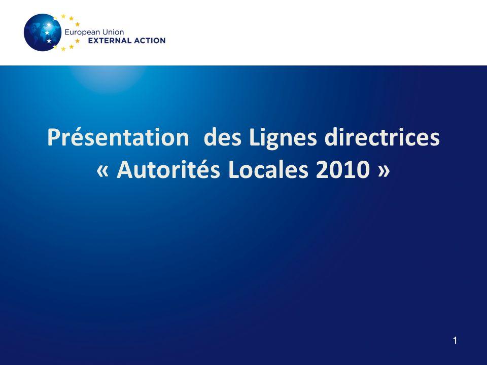 1 Présentation des Lignes directrices « Autorités Locales 2010 » CONTEXTE 1/ Le Programme thématique Acteurs Non Etatique set Autorités Locales dans le Développement.