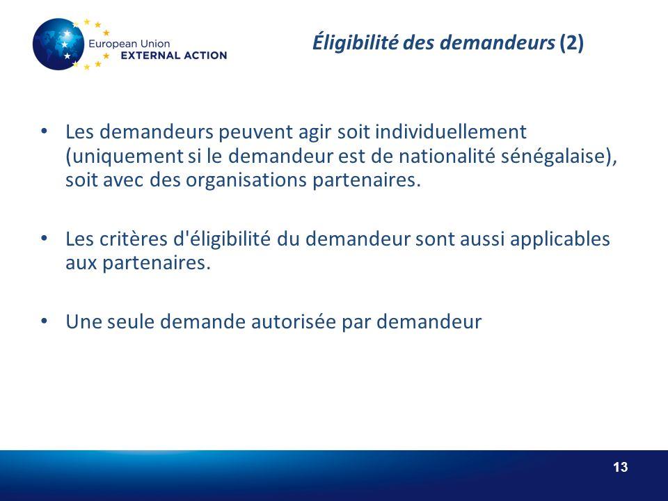 13 Éligibilité des demandeurs (2) Les demandeurs peuvent agir soit individuellement (uniquement si le demandeur est de nationalité sénégalaise), soit avec des organisations partenaires.