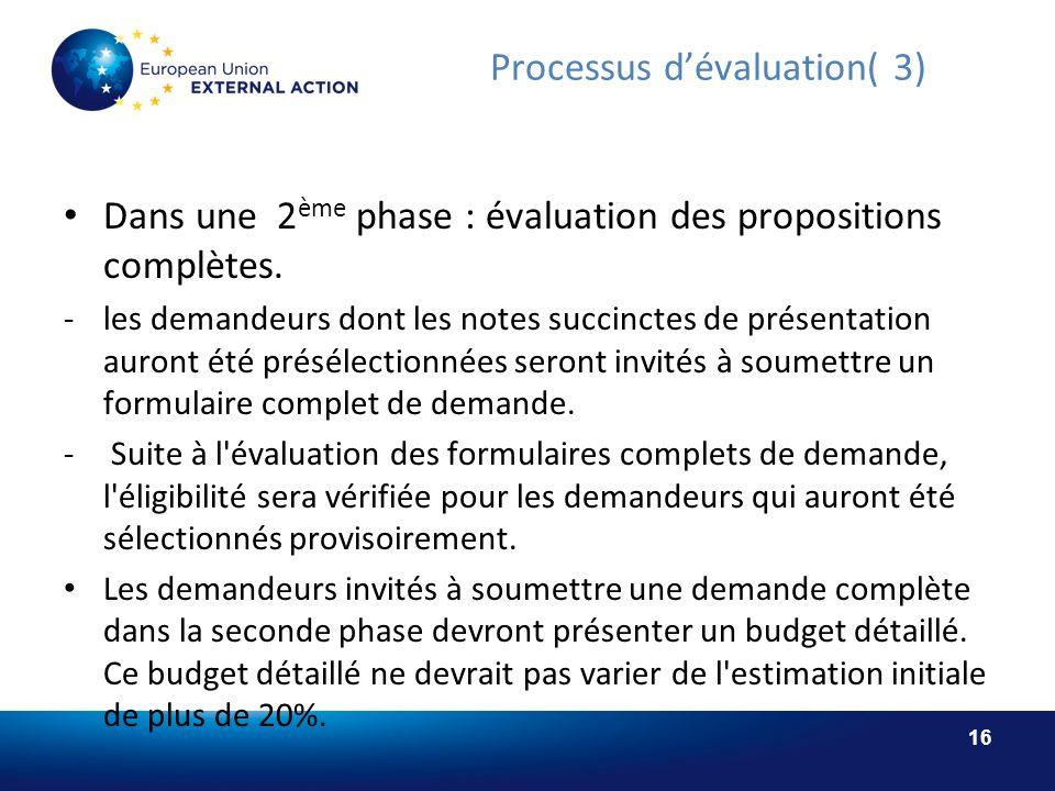 16 Processus dévaluation( 3) Dans une 2 ème phase : évaluation des propositions complètes.