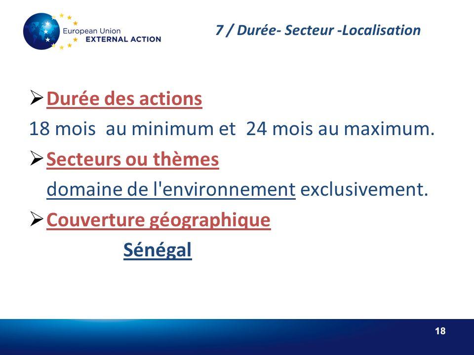 18 7 / Durée- Secteur -Localisation Durée des actions 18 mois au minimum et 24 mois au maximum.