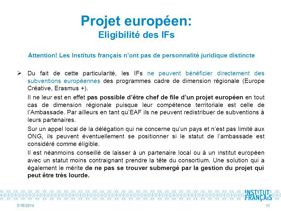 Attention! Les Instituts français nont pas de personnalité juridique distincte Du fait de cette particularité, les IFs ne peuvent bénéficier directeme
