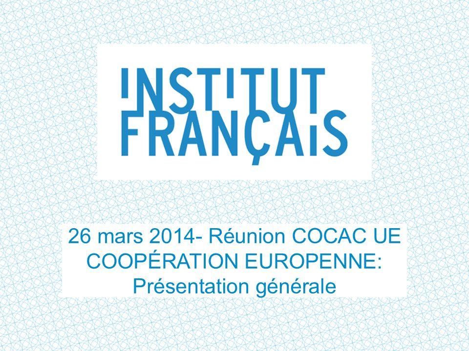 26 mars 2014- Réunion COCAC UE COOPÉRATION EUROPENNE: Présentation générale