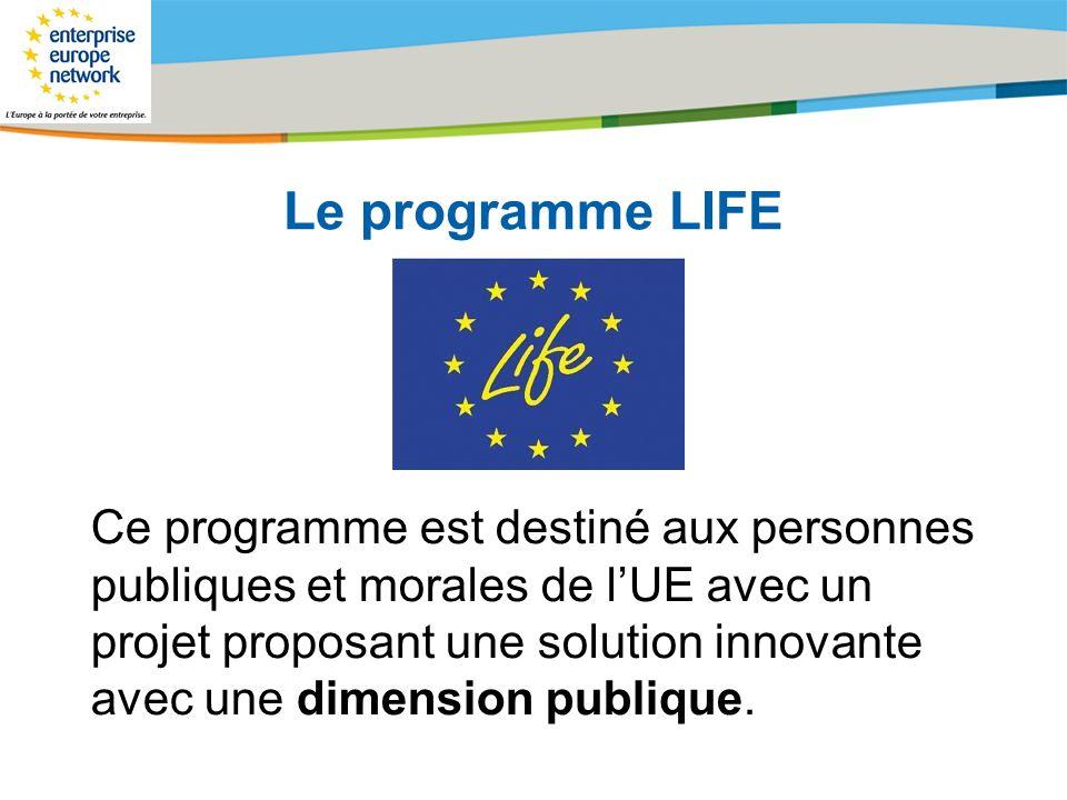 Title of the presentation | Date |# Le programme LIFE Ce programme est destiné aux personnes publiques et morales de lUE avec un projet proposant une