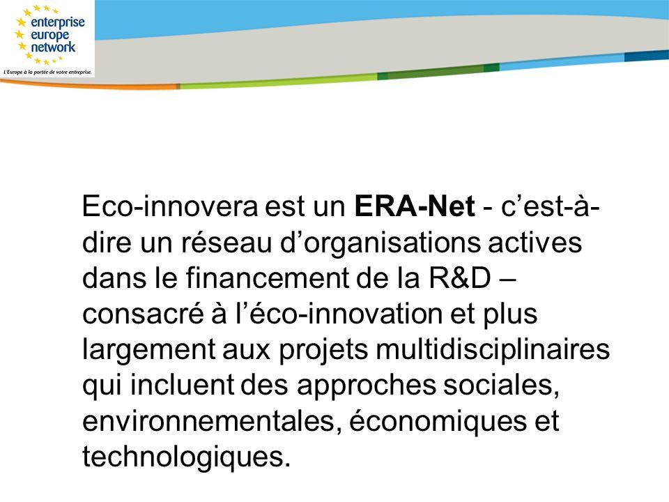 Title of the presentation | Date |# Eco-innovera est un ERA-Net - cest-à- dire un réseau dorganisations actives dans le financement de la R&D – consac