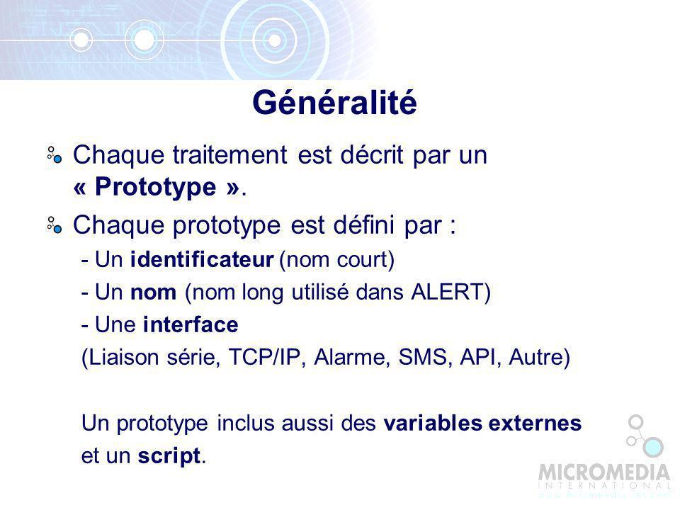 Chaque traitement est décrit par un « Prototype ».
