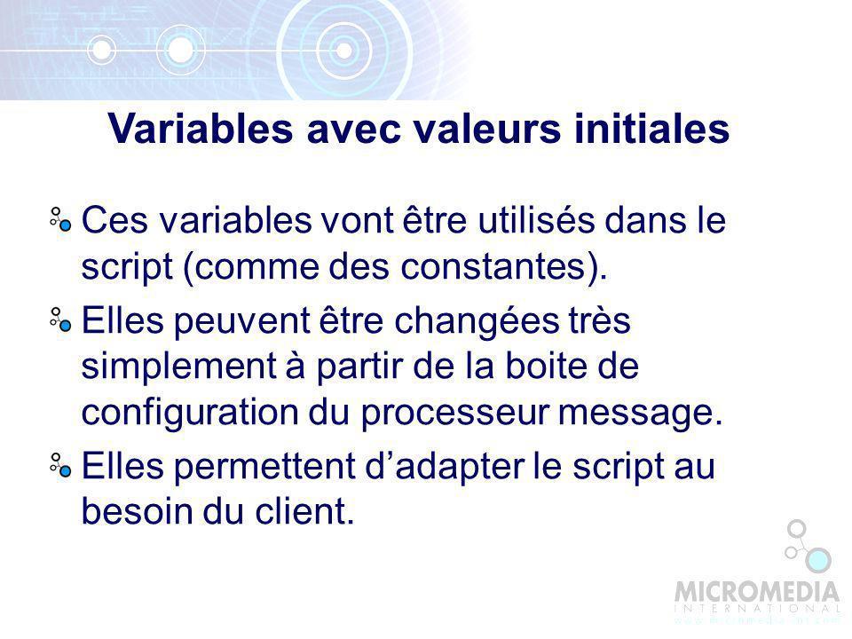 Ces variables vont être utilisés dans le script (comme des constantes).