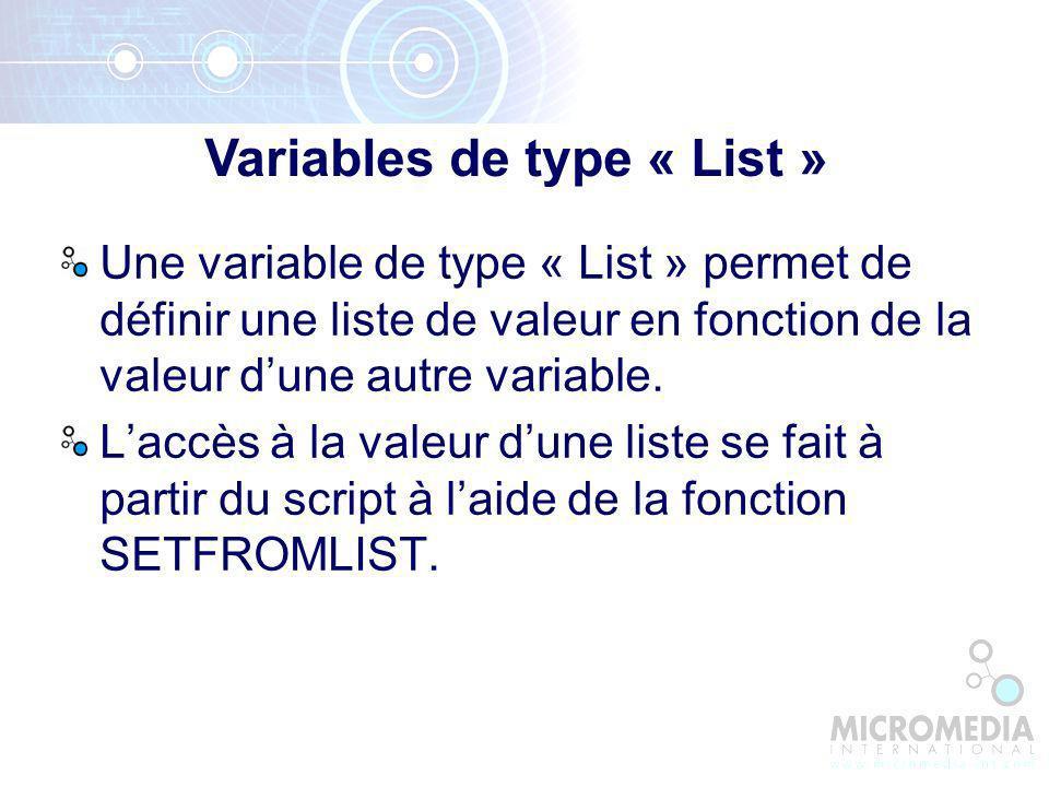 Une variable de type « List » permet de définir une liste de valeur en fonction de la valeur dune autre variable.