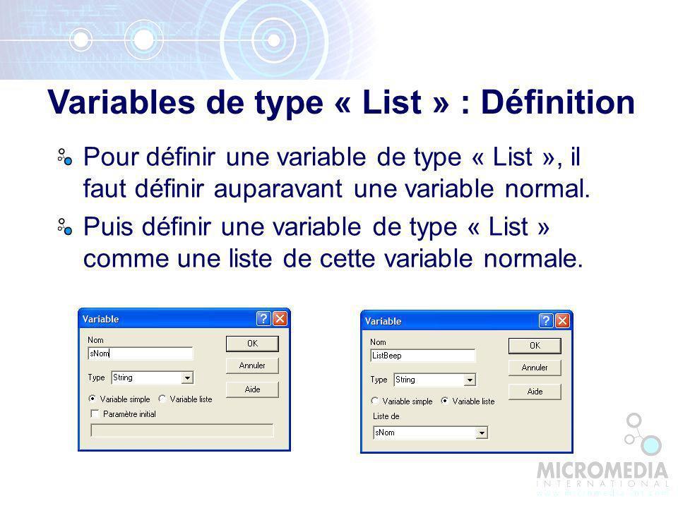 Pour définir une variable de type « List », il faut définir auparavant une variable normal.