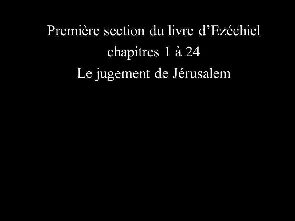Première section du livre dEzéchiel chapitres 1 à 24 Le jugement de Jérusalem
