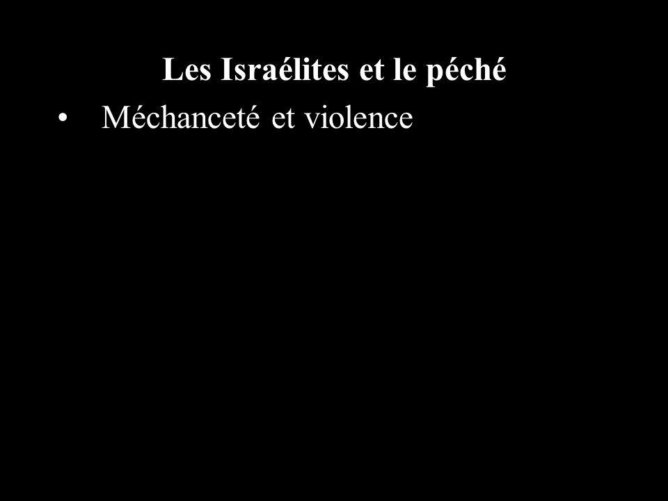 Les Israélites et le péché Méchanceté et violence
