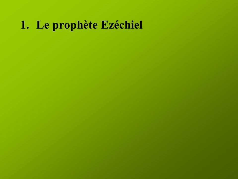 1.Le prophète Ezéchiel