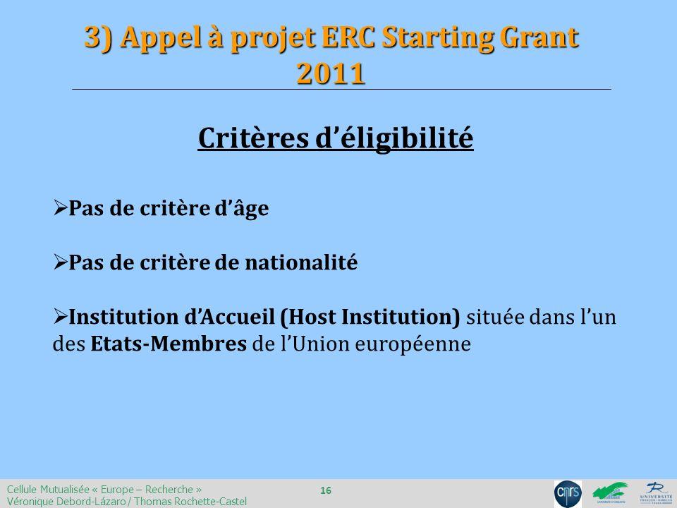 Pas de critère dâge Pas de critère de nationalité Institution dAccueil (Host Institution) située dans lun des Etats-Membres de lUnion européenne Critè
