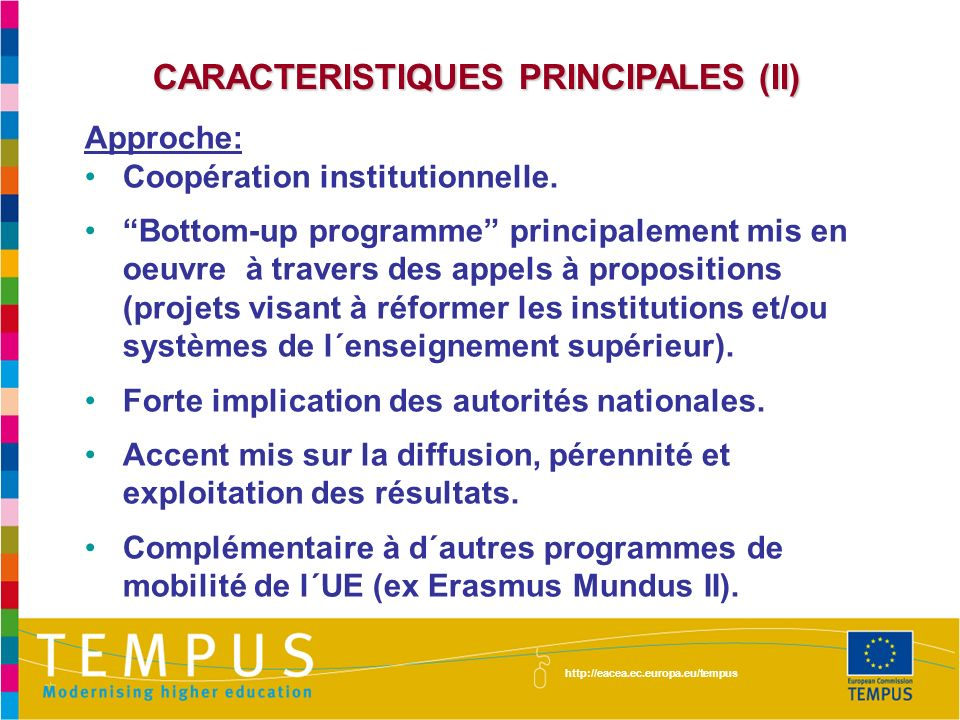 CARACTERISTIQUES PRINCIPALES (II) Approche: Coopération institutionnelle.