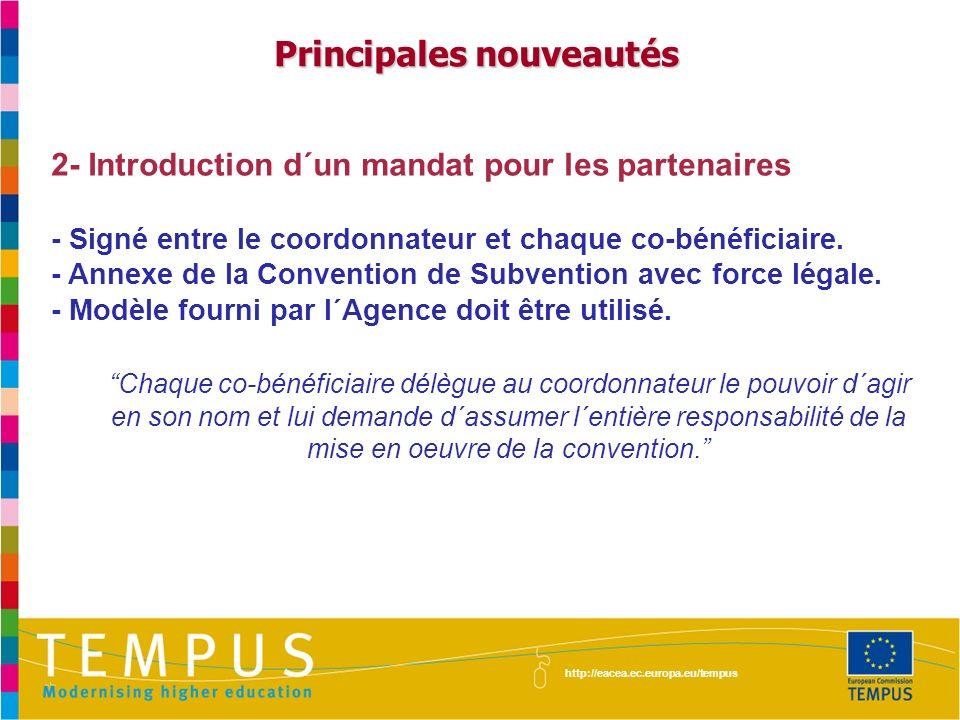 2- Introduction d´un mandat pour les partenaires - Signé entre le coordonnateur et chaque co-bénéficiaire. - Annexe de la Convention de Subvention ave