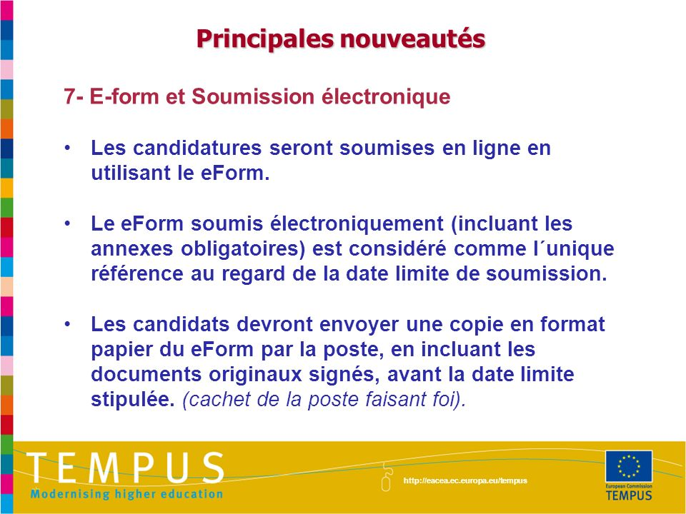 7- E-form et Soumission électronique Les candidatures seront soumises en ligne en utilisant le eForm. Le eForm soumis électroniquement (incluant les a