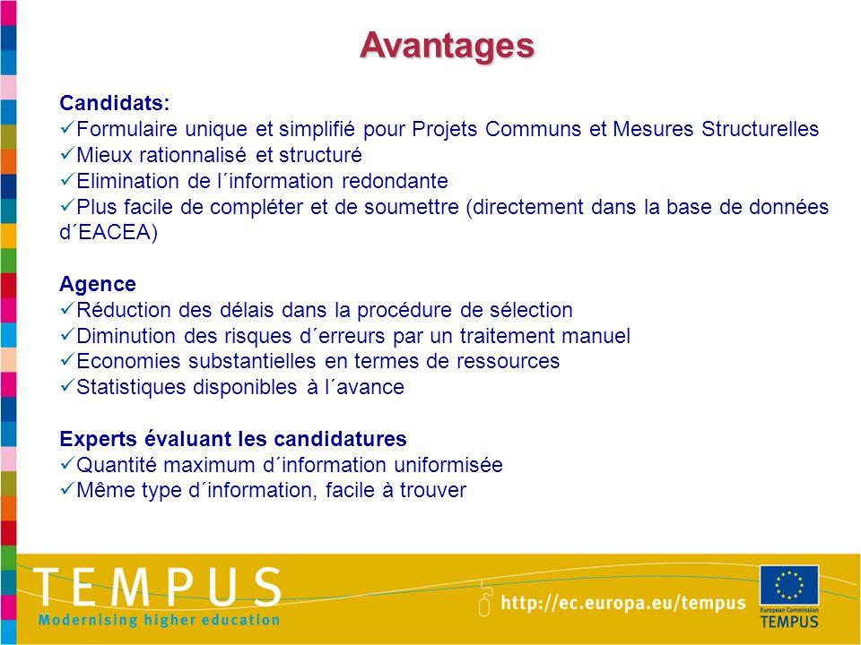 Avantages Candidats: Formulaire unique et simplifié pour Projets Communs et Mesures Structurelles Mieux rationnalisé et structuré Elimination de l´inf