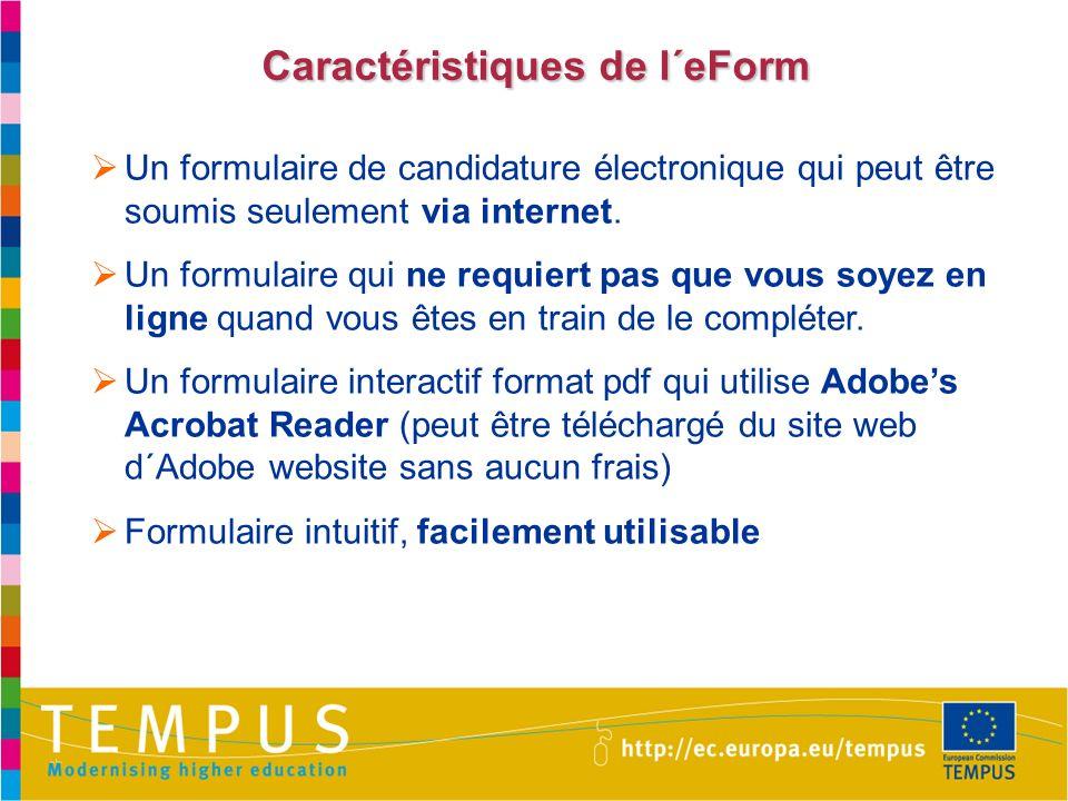 Caractéristiques de l´eForm Un formulaire de candidature électronique qui peut être soumis seulement via internet. Un formulaire qui ne requiert pas q