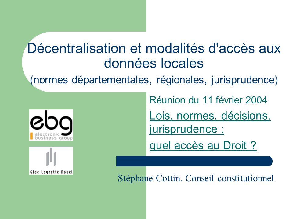 Décentralisation et modalités d'accès aux données locales (normes départementales, régionales, jurisprudence) Réunion du 11 février 2004 Lois, normes,