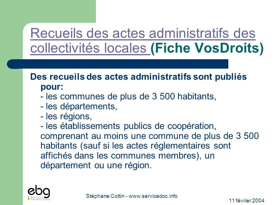 11 février 2004 Stéphane Cottin - www.servicedoc.info Recueils des actes administratifs des collectivités locales Recueils des actes administratifs de