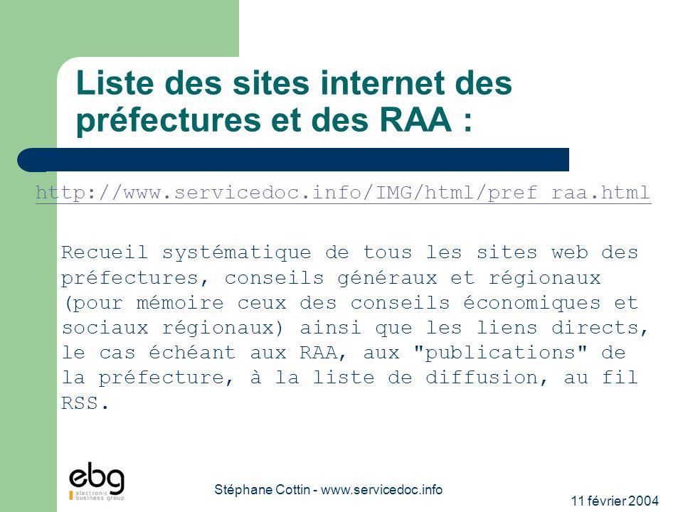 11 février 2004 Stéphane Cottin - www.servicedoc.info Liste des sites internet des préfectures et des RAA : http://www.servicedoc.info/IMG/html/pref_r