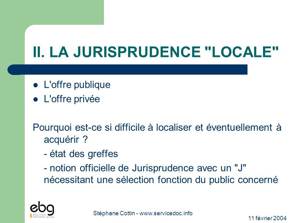 11 février 2004 Stéphane Cottin - www.servicedoc.info II. LA JURISPRUDENCE