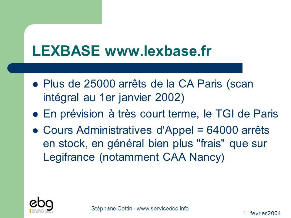11 février 2004 Stéphane Cottin - www.servicedoc.info LEXBASE www.lexbase.fr Plus de 25000 arrêts de la CA Paris (scan intégral au 1er janvier 2002) E